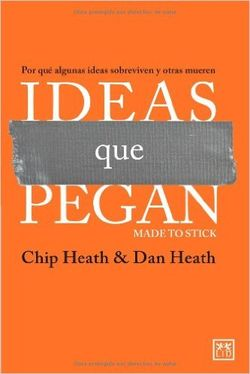 Ideas que pegan, de Chip & Dan Heath